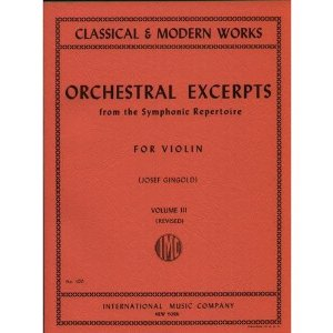 Orchestral Excerpts, Volume 3 - Violin - edited by Josef Gingold - International Music Company